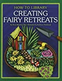 Creating Fairy Retreats, Dana Meachen Rau, 1610806506