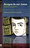 img - for Amigos de Sor Juana. Sexteto biogr fico (Spanish Edition) book / textbook / text book