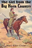 The Girl from the Big Horn Country, Mary Ellen Chase, 148370081X