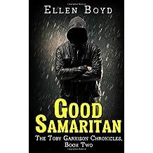 Good Samaritan: The Toby Garrison Chronicles—Book Two