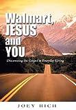 Walmart, Jesus, and You, Joey Rich, 149081020X