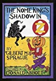 The Nome King's Shadow in Oz, Gilbert M. Sprague, 0929605195