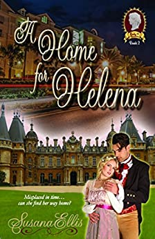 A Home for Helena (The Lady P Chronicles Book 2) by [Ellis, Susana]