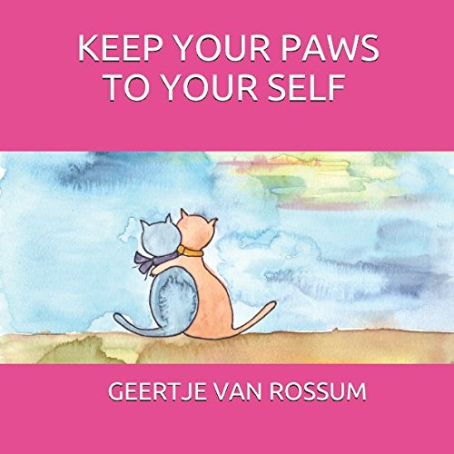 (KEEP YOUR PAWS TO YOUR SELF: A tool for parents, guardians, teachers and therapists to discuss abuse with children)