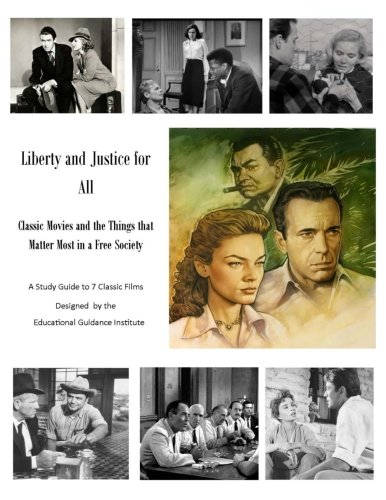 Liberty and Justice for All: Classic Movies and the Things that Matter Most in a Free Society