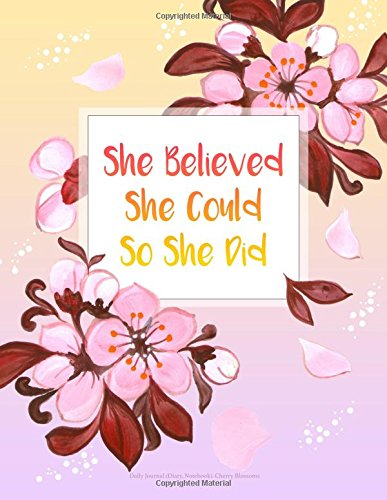 She Believed She Could So She Did - Daily Journal (Diary, Notebook). Cherry Blossoms: XL 8.5 x 11 lined (Journals To Write in)