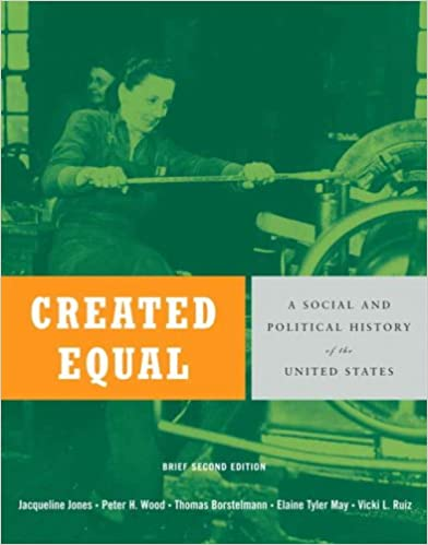 Created Equal: Brief Edition, Combined Volume: A Social and Political History of the United States (Myhistorylab (Access Codes))