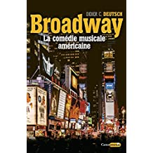 Broadway, la comédie musicale américaine (Castor Music) (French Edition)