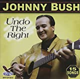 Undo Right by Johnny Bush (2011-01-04)