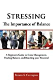 Stressing the Importance of Balance, Bennie S. Covington, 1456722522
