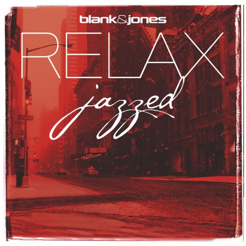 Blank & Jones - Relax Jazzed - Zortam Music