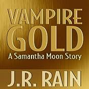 Vampire Gold: A Samantha Moon Story | J.R. Rain
