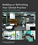 Building or Refreshing Your Dental Practice: A Guide to Dental Office Design (Practical Guide)