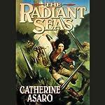 The Radiant Seas: A Novel of the Skolian Empire | Catherine Asaro