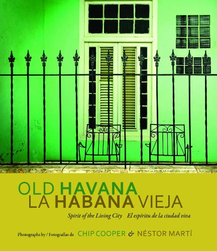 Old Havana / La Habana Vieja: Spirit of the Living City / El espíritu de la ciudad viva (English and Spanish Edition)