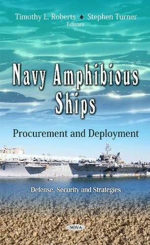 Navy Amphibious Ships: Procurement and Deployment (Defense, Security and Strategies: American Political, Economic, and Security Issues) ()