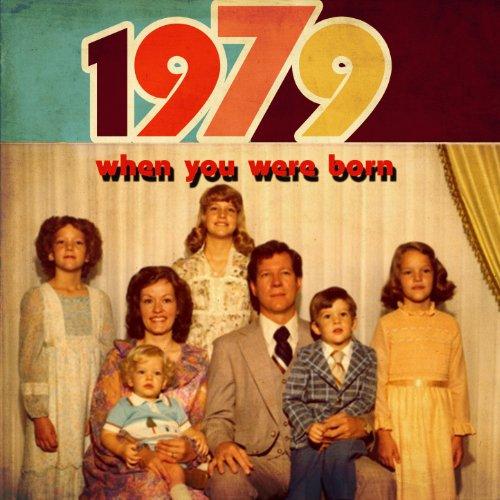 When You Were Born 1979