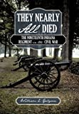 They Nearly All Died, William E. Galyean, 1450234054
