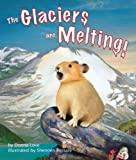 The Glaciers Are Melting!, Donna Love, 1607181266