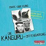 Die Känguru-Offenbarung: Live und ungekürzt | Marc-Uwe Kling
