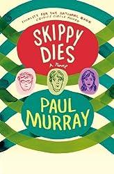 Skippy Dies: A Novel by Murray, Paul (2011) Paperback
