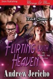 Flirting with Heaven [Rock Stars 3] (Siren Publishing Menage and More ManLove)