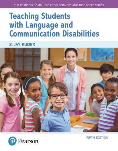 Teaching Students with Language and Communication Disabilities (5th Edition) (The Pearson Communication Sciences and Disorders Series)