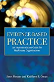 img - for Evidence-Based Practice: An Implementation Guide for Healthcare Organizations book / textbook / text book