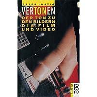Vertonen. Der Ton zu den Bildern: Dia, Film und Video.