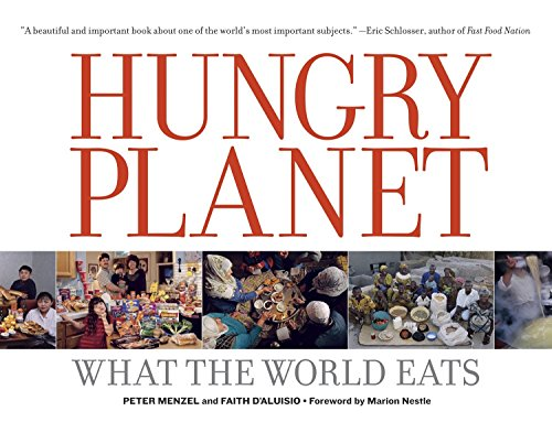 Hungry Planet: What the World Eats Paperback – September 1, 2007