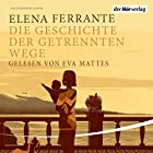 Die Geschichte der getrennten Wege (Die Neapolitanische Saga 3) Hörbuch von Elena Ferrante Gesprochen von: Eva Mattes