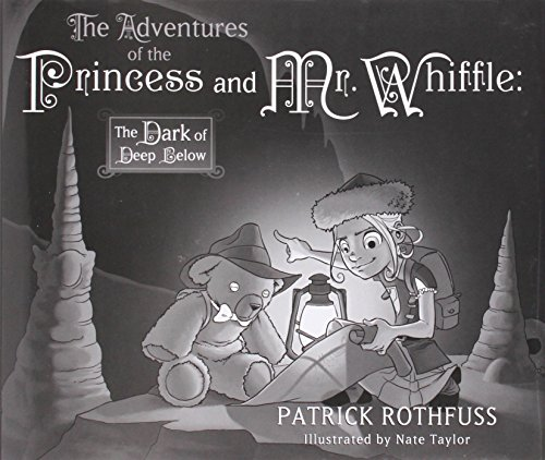 Book cover from The Adventures of the Princess and Mr. Whiffle: The Dark of Deep Below by Patrick Rothfuss
