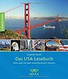 Das USA-Lesebuch: Alles, was Sie über Amerika wissen müssen (Länderporträt)