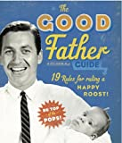 The Good Father Guide, Cider Mill Press and Ladies Homemaker Monthly Staff, 1604333324
