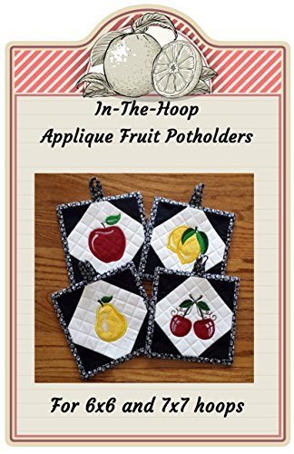 In-the-Hoop Fruit Themed Pot Holders Embroidery (Applique Embroidery Collection 5x7 Hoop)