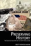 Preserving History, Scott Monroe Waring, 1617353817