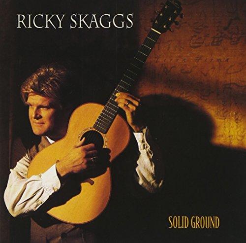Ricky Skaggs - Solid Ground - Zortam Music