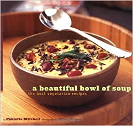 Buy a beautiful bowl of soup the best vegetarian recipes book buy a beautiful bowl of soup the best vegetarian recipes book online at low prices in india a beautiful bowl of soup the best vegetarian recipes reviews forumfinder Choice Image
