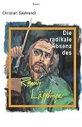 Die radikale Absenz des Ronny Läpplinger