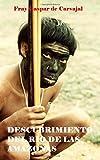 img - for Descubrimiento del r o de las Amazonas: Relaci n de Fray Gaspar de Carvajal (Spanish Edition) book / textbook / text book