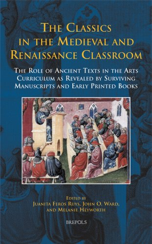 d9bd1153417 The Classics in the Medieval and Renaissance Classroom  The Role of Ancient  Texts in the