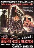Women's Prison Massacre (Uncut!) / Caged Women (Women-in-Prison Double Feature!)