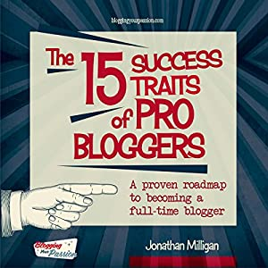 The 15 Success Traits of Pro Bloggers Hörbuch