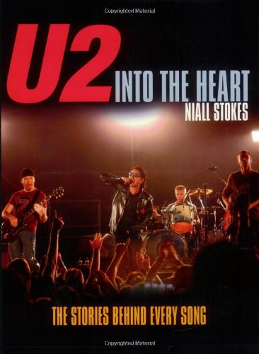 U2: Into The Heart: The Stories Behind Every Song
