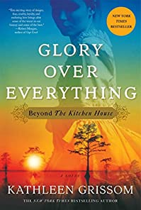 Glory Over Everything: Beyond The Kitchen House by Kathleen Grissom ebook deal