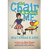 The Chair Kicked Me and I Kicked it Back: Understanding Sensory Processing Disorder for Kids (Living with Sensory Process Dis