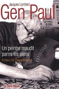 Gen Paul: Un peintre maudit parmi les siens par Jacques Lambert