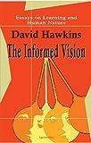 The Informed Vision, David B. Hawkins, 0875860419