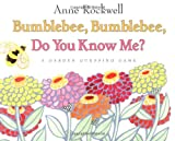 Bumblebee, Bumblebee, Do You Know Me?, Anne Rockwell, 0060273305