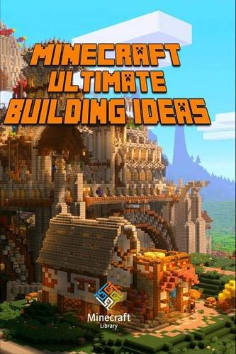 Download Minecraft: Ultimate Building Ideas Book Amazing